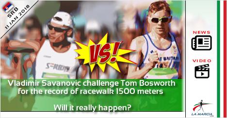 Vladimir Savanovic sfida Tom Bosworth per il record dei 1500m di marcia. Succederà davvero?